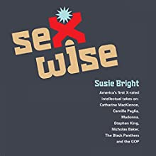 Sexwise Audiobook by Susie Bright Narrated by Susie Bright