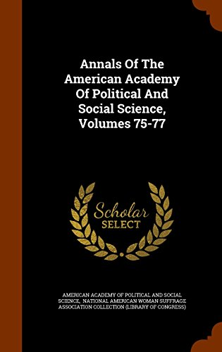 Annals Of The American Academy Of Political And Social Science, Volumes 75-77