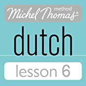 Michel Thomas Beginner Dutch, Lesson 6 | [Cobie Adkins-de Jong, Els Van Geyte]