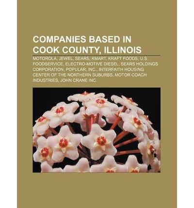 -companies-based-in-cook-county-illinois-motorola-jewel-sears-kmart-kraft-foods-us-foodservice-elect