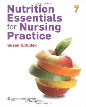 Nutrition Essentials for Nursing Practice, 7th Edition written by Susan G. Dudek