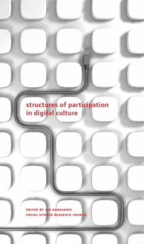 Structures of Participation in Digital Culture (A Columbia / SSRC Book)