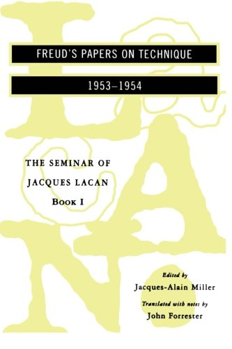 The Seminar of Jacques Lacan: Freud's Papers on Technique (Seminar I)