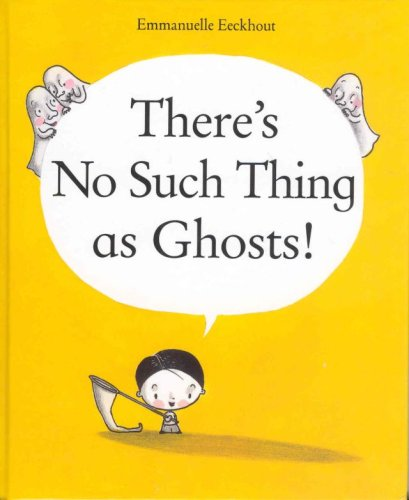 There's No Such Thing as Ghosts! - Emmanuelle Eeckhout