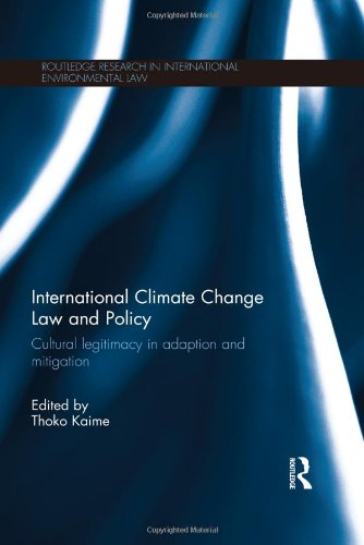 International Climate Change Law and Policy: Cultural Legitimacy in Adaptation and Mitigation (Routledge Research in Int