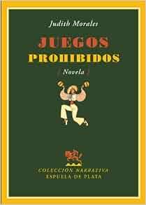 Juegos Prohibidos: Novela (Spanish Edition): 9788496956087
