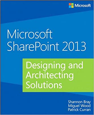 Microsoft SharePoint 2013 Designing and Architecting Solutions: Designing and Architecting Solutions