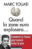 echange, troc Marc Touati - Quand la zone euro explosera...