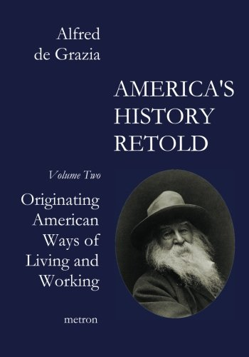 America's History Retold: Originating American Ways of Living and Working: Volume 2