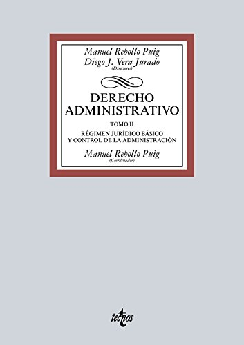 Derecho Administrativo. Tomo II. Régimen Jurídico Básico Y Control De La Administración (Derecho - Biblioteca Universitaria De Editorial Tecnos)