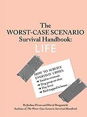 The Worst-Case Scenario Survival Handbook: Life