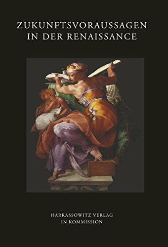 Zukunftsvorhersagen in der Renaissance (Wolfenbütteler Abhandlungen zur Renaissanceforschung)