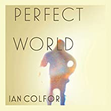Perfect World Audiobook by Ian Colford Narrated by Robert McCollum