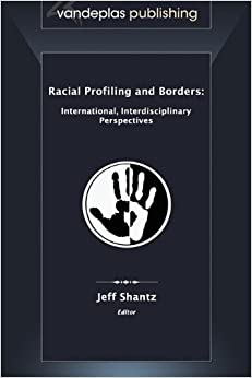 "[Cover IMG: ""Racial Profiling and Borders: International Interdisciplinary Perspectives""]"
