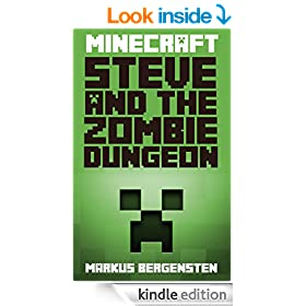 Minecraft: Steve and the Zombie Dungeon (Steve's Minecraft Adventures Book 3)