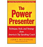 img - for By Jerry Weissman The Power Presenter: Technique, Style, and Strategy from America's Top Speaking Coach (1st Edition) book / textbook / text book