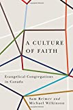 img - for A Culture of Faith: Evangelical Congregations in Canada book / textbook / text book