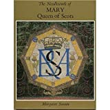 Needlework of Mary, Queen of Scots (0442299621) by Margaret Swain