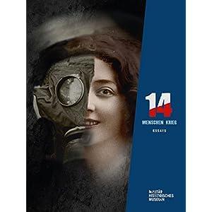 14 - Menschen - Krieg: Essays zur Ausstellung zum Ersten Weltkrieg