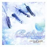 eternal wish�`�͂��ʌN�ց`��Raphael -Starring �،�-