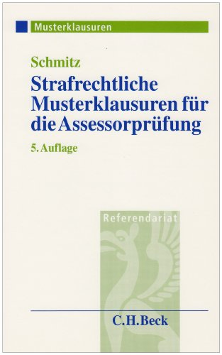 Strafrechtliche Musterklausuren fr die Assessorprfung