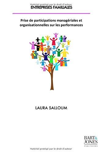 Entreprises familiales: Prise de participations managériales et organisationnelles sur les performances