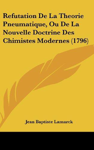 Refutation de La Theorie Pneumatique, Ou de La Nouvelle Doctrine Des Chimistes Modernes (1796)