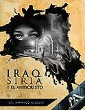 img - for IRAQ SIRIA Y EL ANTICRISTO book / textbook / text book