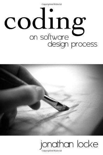 Free Download Coding On Software Design Process By Jonathan Locke Baako Goyathlaysz