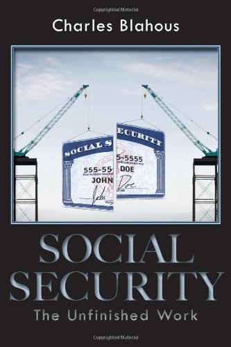 Social Security: The Unfinished Work (HOOVER INST PRESS PUBLICATION), Charles Blahous