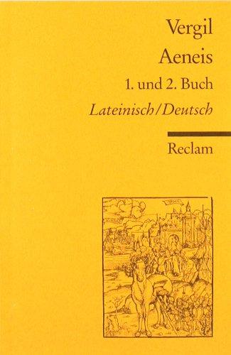 Aeneis. 1. und 2. Buch: Lat. /Dt.