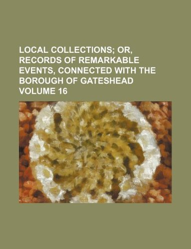 Local collections Volume 16