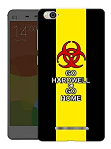 "Humor Gang Go Hardwell Or Go Home Printed Designer Mobile Back Cover For ""Xiaomi Redmi Mi4i"" (3D, Matte, Premium Quality Snap On Case)"
