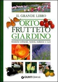 Il grande libro orto, frutteto, giardino (Pollice verde)