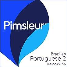 Pimsleur Portuguese (Brazilian) Level 2 Lessons 21-25: Learn to Speak and Understand Portuguese (Brazilian) with Pimsleur Language Programs Speech by  Pimsleur Narrated by  Pimsleur