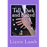 Tall, Dark and Kilted: Notting Hill Meets Monarch of the Glenby Lizzie Lamb