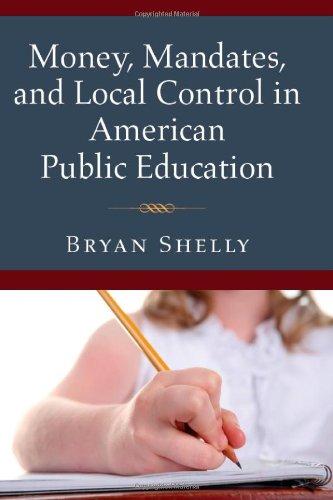 Money, Mandates, and Local Control in American Public Education