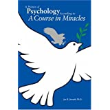 A Primer of Psychology According to A Course in Miracles ~ Joe R. Jesseph