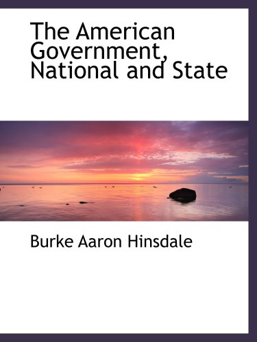 The American Government, National and State