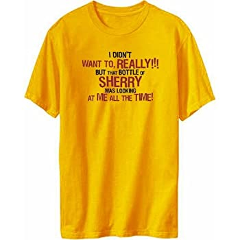 I Didn't Want To, Really! But That Bottle Of Sherry Was Looking At Me All The Time! Boissons T-shirt Homme (Jaune, taille Small)