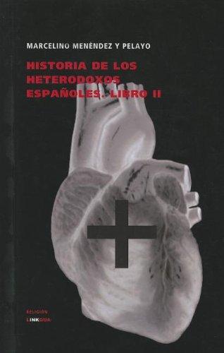 Historia de los heterodoxos espa oles. Libro II (Religion) (Spanish Edition)