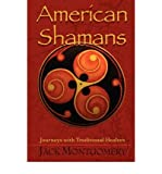 img - for [ [ [ American Shamans[ AMERICAN SHAMANS ] By Montgomery, Jack G. ( Author )Jan-01-2008 Paperback book / textbook / text book