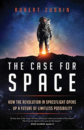 The Case for Space How the Revolution in Spaceflight Opens Up a Future of Limitless Possibility [Zubrin, Robert] (Tapa Dura)