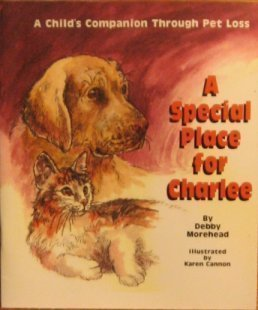 A Special Place for Charlee: A Child's Companion Through Pet Loss