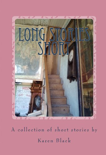Long Stories Short: A collection of short stories by