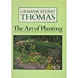 Art Of Planting -or- The Planter's Handbook (0460046403) by Thomas, Graham Stuart