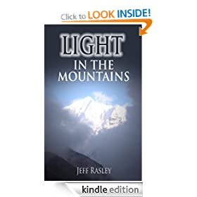 Light in the Mountains -- Memoir of A Hoosier Quaker in Nepal Himalayas (Himalayas Philanthropy Trekking)