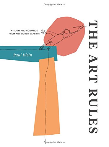 Download The Art Rules: Wisdom and Guidance from Art World Experts