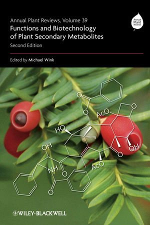 Annual Plant Reviews, Functions and Biotechnology of Plant Secondary Metabolites (Volume 39, 2)