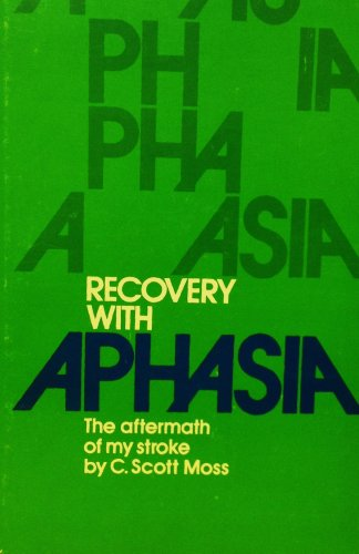 Recovery with Aphasia: Aftermath of My Stroke
